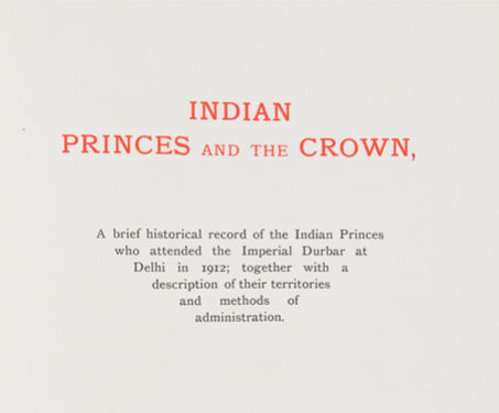Indian Princes and the Crown - Colonial, Delhi, Delhi Darbar, Kings & Countrymen, Princely States