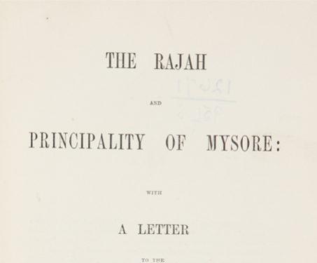 The Rajah and Principality of Mysore - Wodeyars, Anglo Mysore War, Colonial, Imagining Mysore, Karnataka