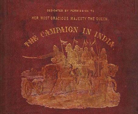 The Campaign in India, 1857-58 - Colonial India, Lithographs, Uprising of 1857