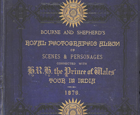 Bourne & Shepherd's Royal Photographic Album of Scenes and Personages, 1876 - 19th century India, Colonial India, Royalty, Travelogue
